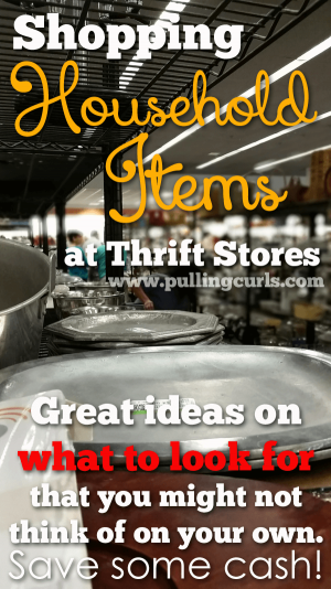 Household items at thrift stores are a little more tricky to shop for than other items. It's important to know your price point and what's worth what you're paying for it. Here are some tips I have learned. #pullingcurls