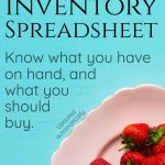 Pantry Inventory:  Use a home spreadshee to track groceries