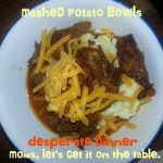 Desperate Dinners:  Mashed Potato Bowls