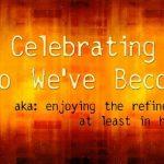 Celebrate the Refiners Fire