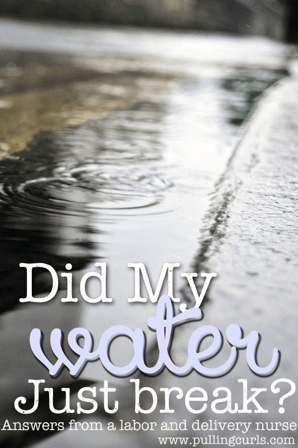 Is my water broken is a question lots of women ask themselves while pregnant. Here's some ideas to get you started, from a labor and delivery nurse.