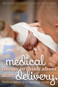 5 medical things to think about after you have a baby. Sometimes all you want to do is focus on that baby but YOU just had a major thing too. Stay healthy for your new babe!