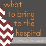 What to Pack to Have a Baby (at a hospital)