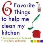 6 Favorite things to Clean in the Kitchen With