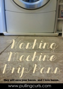 "A washing machine drip pan can save you some serious clean-up should an ""incident"" occur."