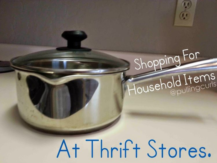 Some tips on buying housewares at Goodwill, or other thrift stores, for your family