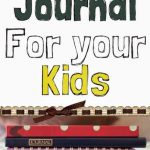 Keeping a journal for kids has so many benefits.