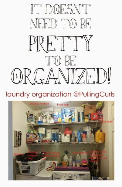 Organized and pretty are 2 different things.  Here's how my laundry room is organized, without one pretty thing in the bunch. :)