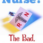 The Bad Things About Being a Nurse