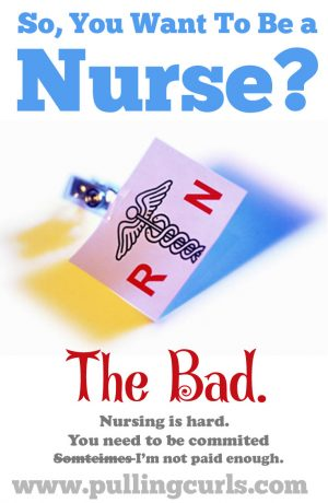 6 of the bad things about being a nurse. If you're considering being a nurse, you might want to check them out! Check out my whole series on being a nurse.