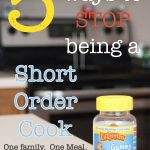 5 Ways to NOT Become a Short-Order Chef for Your Children