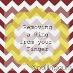 Don't Cut Your Ring Off!!!