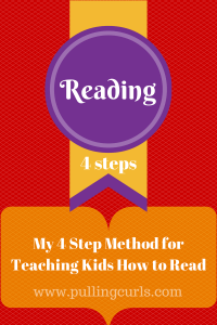Teaching kids to read is a process, but super rewarding.  Here's the 4 steps I have used with success.