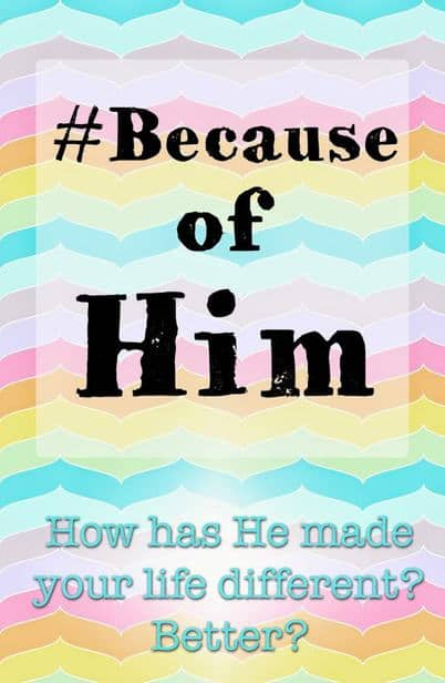 #becauseofHim  my life is totally different.  Is yours?  Do you need a change?