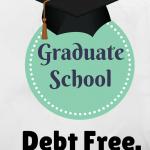 Graduate School Debt Free