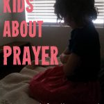 Teaching Children About Prayer