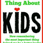 The Most Important Thing about Kids
