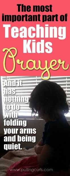 Teaching kids about prayer is way more than just folding arms and saying the words -- have you done the follow-up?  #prayer #Kids #mormon #children #teachingprayer #parenting via @pullingcurls
