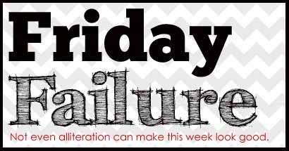 Friday Failure