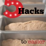Bread Hacks:  Tips for better bread making