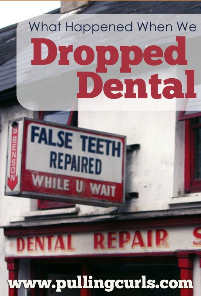 What happened when we dropped our dental insurance. Why you might want to consider dropping it too.