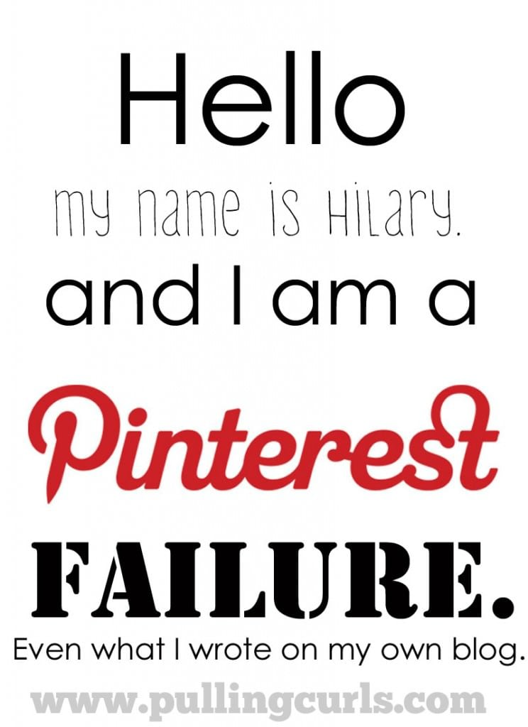I'm a Pinterest failure a good portion of the time {even on the things I WRITE}.  You too?  Let's make a club. :)