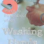 The Best Way to Not Get Sick:  How to Wash Your Hands