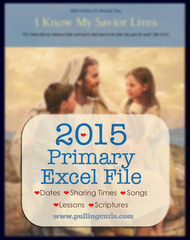 2015 Primary schedule including all the dates, themes, scriptures, songs, Sharing Times and holidays.