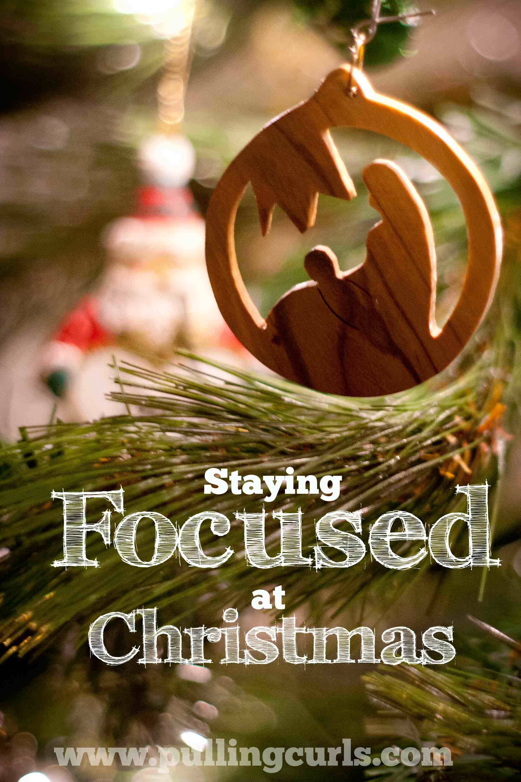 Decide what YOU want to focus on during Christmas, and then build your experience around it.