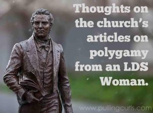 My thoughts on the articles from the LDS church on Polygamy.