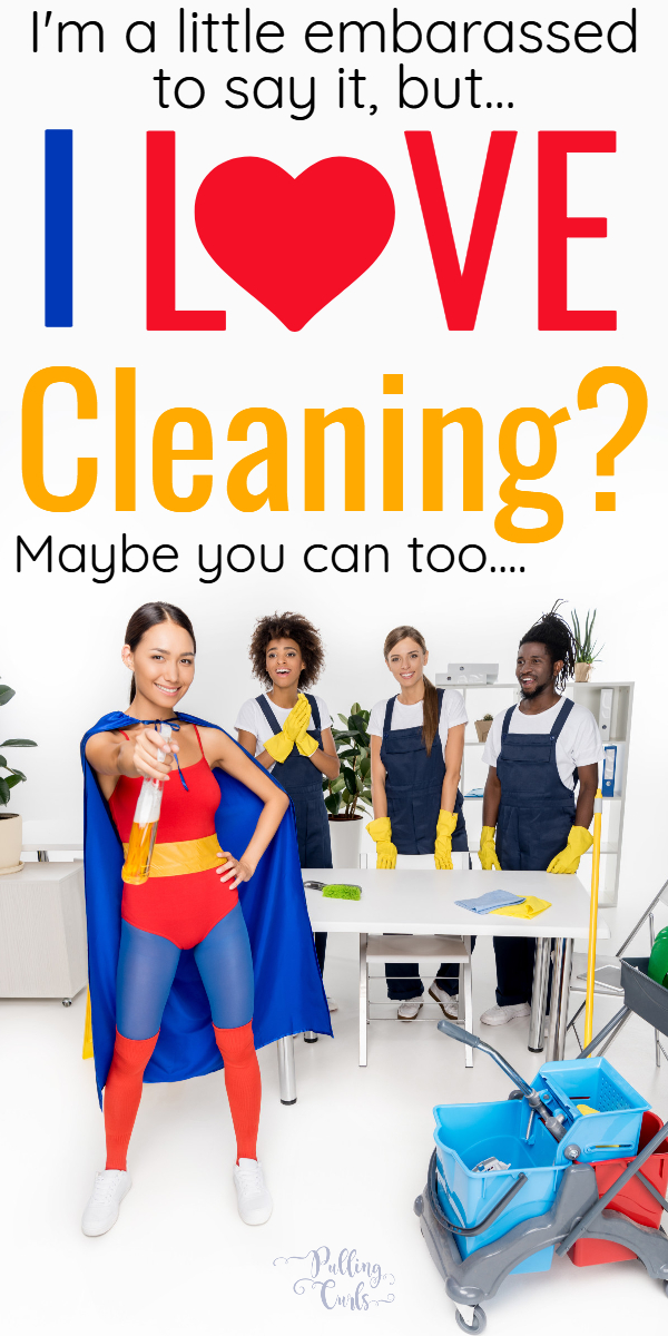 WHY do I like cleaning?  Well -- maybe it's reasons you haven't thought of before -- maybe just a change in perspective will help.  Click to find out if YOU love cleaning too? #clean #cleaning #cleaner