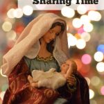 Christmas Sharing time ~ What can children learn from the nativity. This sharing time will help them think about themselves and how they can be better each time they look at a nativity.
