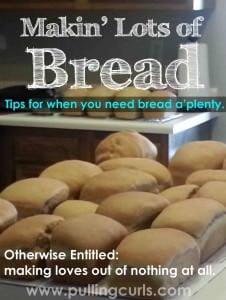 Making lots of bread for either your family or for friends can be a quick way to get it all done.