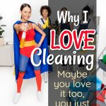 6 Things I Like About Cleaning {I know, I'm Crazy}