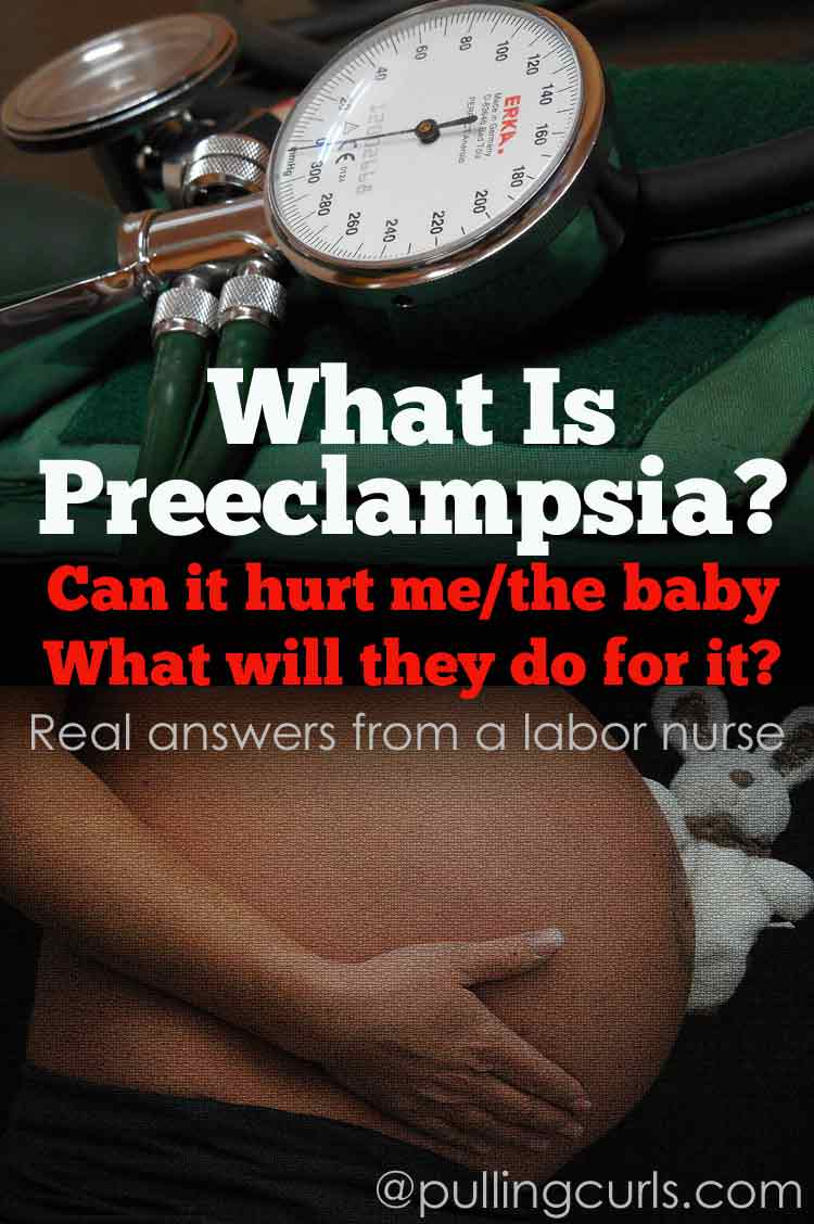 Preeclampsia Signs, Symptoms and Treatment » Pulling Curls