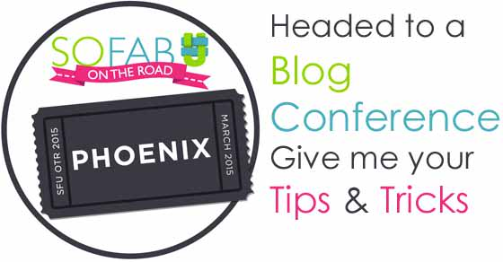I'm headed to a blog conference, give me your tips and tricks!
