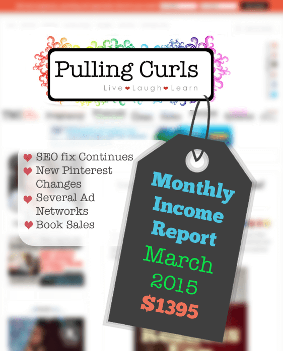 My March 2015 blogging income report.  What I'm fixing, working on and doing better with! {and worse}