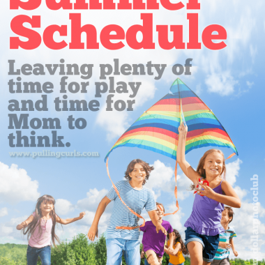 "My family summer schedule allows plenty of time to get the ""needs"" done with plenty of room for ""wants"""