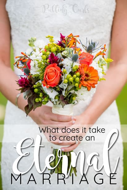 What do you need for an eternal marriage