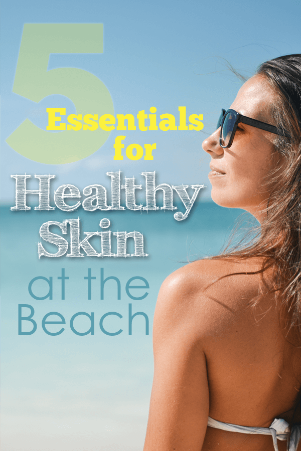 5 things that show you how to take care of your skin at the beach. It also including a great tip on getting sand off your skin!