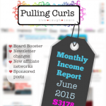 July 2015 Pulling Curls Blogging Income Report