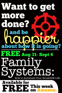 Family Systems: How to Automate Your Housewife Life is FREE August 31- Sept 4th