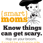 {Smart} Moms Know Motherhood Can Be Scary