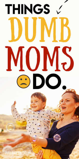 What do dumb moms do? I want to be a smarter, more intentional mom. via @pullingcurls
