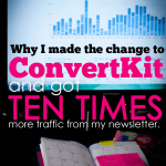 Switching to ConvertKit increased my newsletter #'s TEN TIMES on my blog. It's totally doable for you, and here's why!