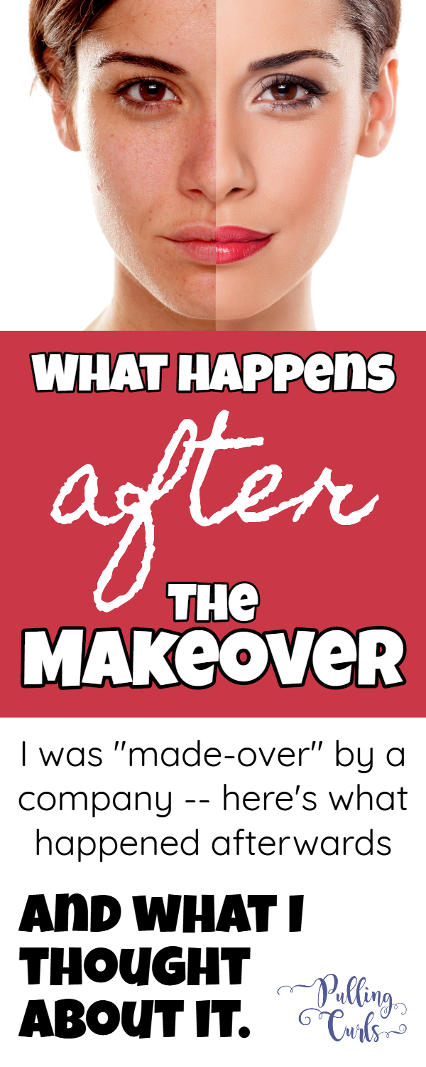 What happens AFTER a fancy makeover? Here's what happened to me. #makeover #DressingYourTruth #DYT #makeup #hair #clothes