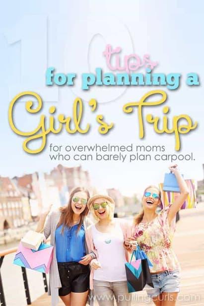 planning a girls getaway