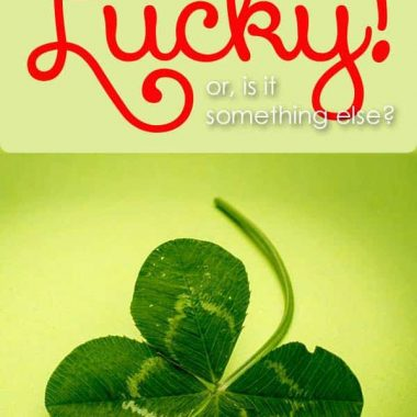 Are you just lucky, or is it something else? Is there something YOU can do to make something big happen in your life?