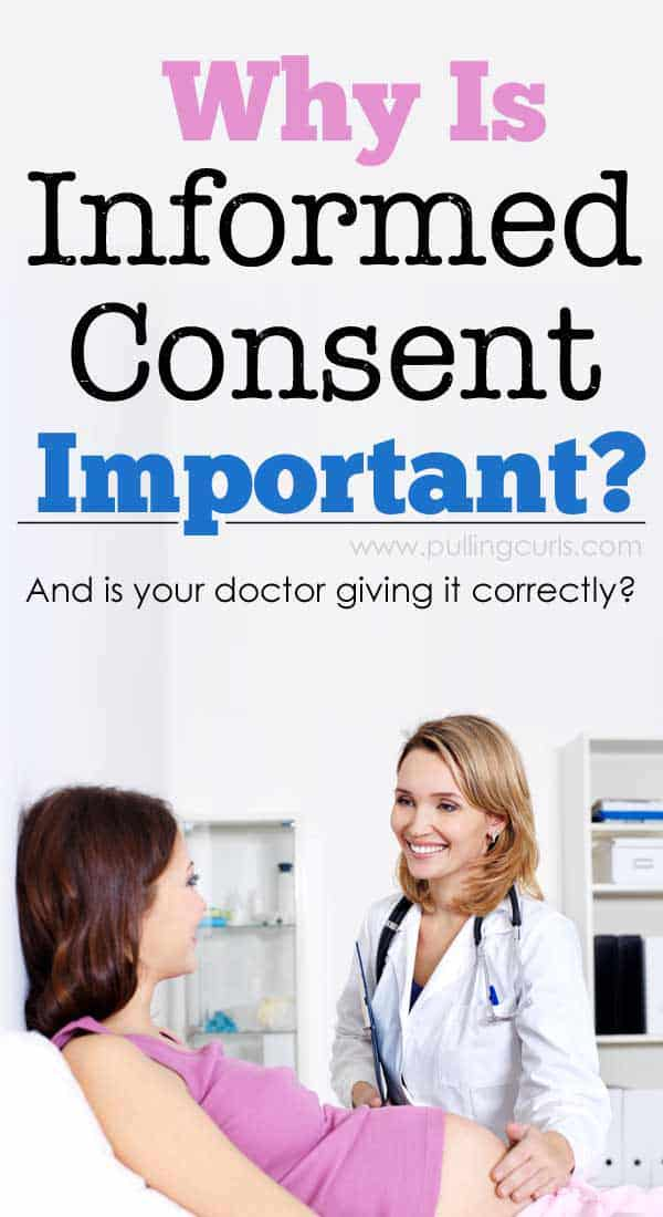What is informed consent, and why would it be important in your life? Doctors are required to give informed consent before any procedure, etc. But, is yours doing it right? You should always feel fully informed and have all your questions answered. THAT is how you know you have a good doctor!