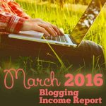 March 2016 saw income rise THREE times more than last year. Come find out what I'm doing!